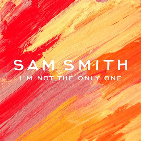 Cd M I A sam smith i m not the only one lyrics genius lyrics