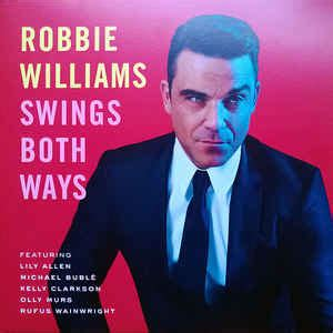 robbie williams swing both ways robbie williams swings both ways