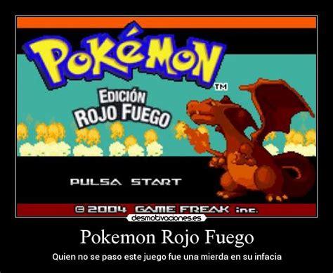 pokmon rojo fuego y pokemon rojo fuego desmotivaciones