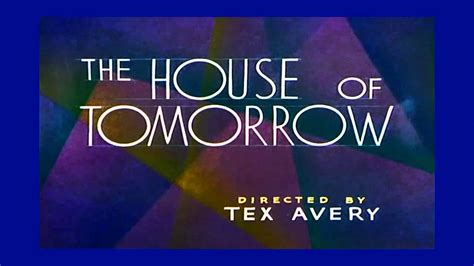 The House Of Tomorrow by The House Of Tomorrow 1949 Recreation Titles