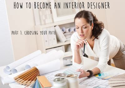 how do you become an interior designer how to become an interior designer part 1 path don t