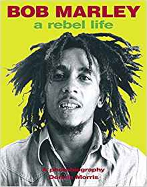 xraymusic link to bob marley a rebel life by dennis morris bob marley a rebel life dennis morris 9780859653312