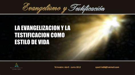 la evangelizacion como compartir la evangelizaci 211 n y la testificaci 211 n como estilo de vida