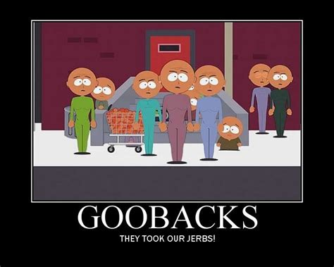 They Took Our Jobs Meme - goobacks they took our jobs