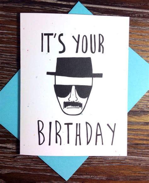 Bad Birthday Cards Breaking Bad Heisenberg Birthday Card From Turtle S Soup