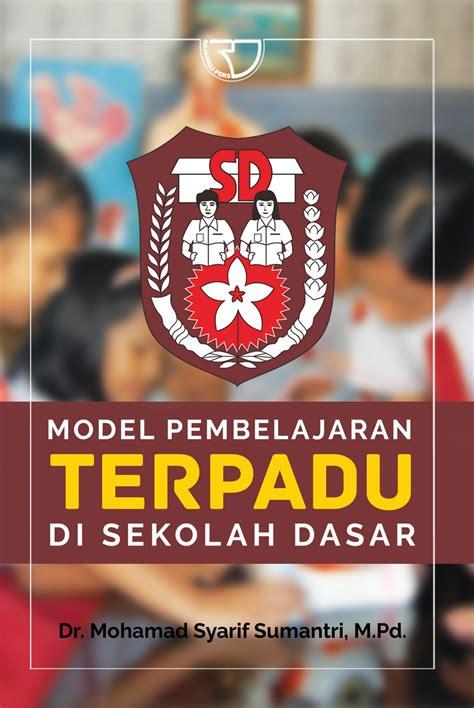 Asesmen Pembelajaran Di Sekolah 1 model pembelajaran terpadu di sekolah dasar rajagrafindo persada