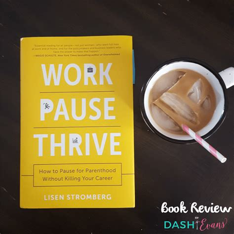 Book Review Of Work By Zigman by Book Review Work Pause Thrive Dash Of