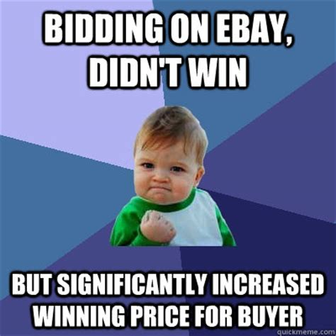 Winning Baby Meme - bidding on ebay didn t win but significantly increased