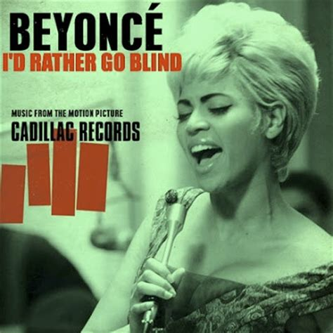 going blind i would rather go blind etta cadillac records lyrics beyonce file