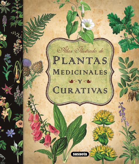 libro plantas medicinales atlas venta de libros susaeta ediciones atlas ilustrado de las plantas medicinales y curativas