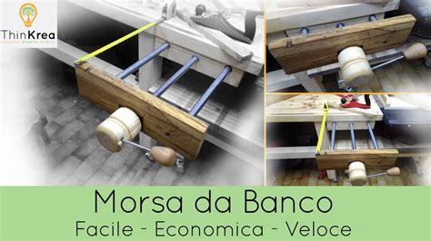 Morsa Da Banco Falegname by Morsa Da Banco Fai Da Te Vice Diy