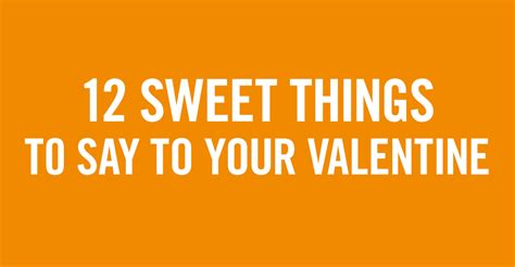 what to say to your on day things to say to your boyfriend on valentines day 28