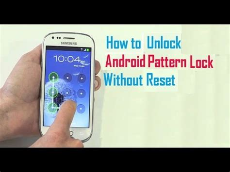 how to unlock an android phone how to unlock pattern on android phones without reset
