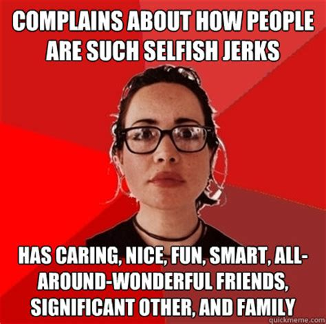 The Selfish Meme - liberal douche garofalo memes quickmeme