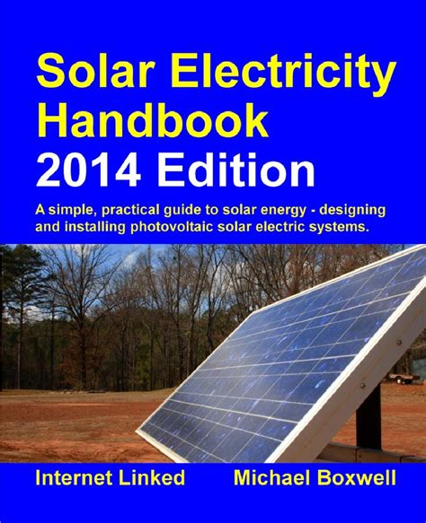 solar electricity handbook 2018 edition a simple practical guide to solar energy designing and installing solar photovoltaic systems books solar electricity handbook 2014 edition by greenstream