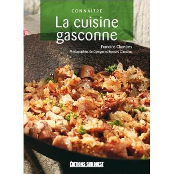 la cuisine gasconne broch 233 francine claustres livre