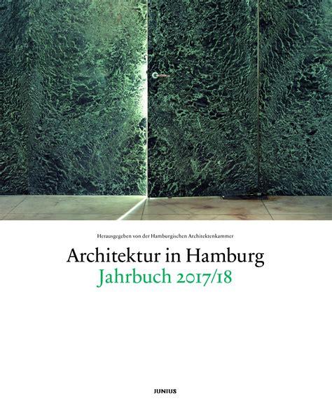 architekten in hamburg architektur in hamburg jahrbuch 2017 18