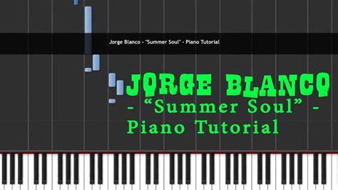 tutorial piano summertime jorge blanco quot summer soul quot piano tutorial youtube