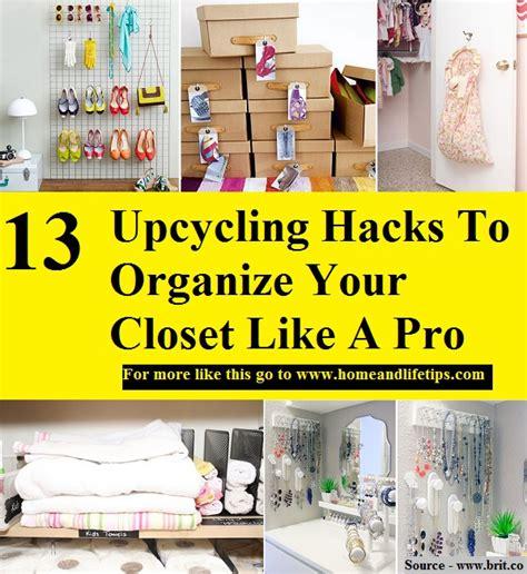how to organize your closet like a pro closet 13 upcycling hacks to organize your closet like a pro