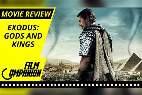 film exodus gods and kings exodus gods and kings movie review film companion