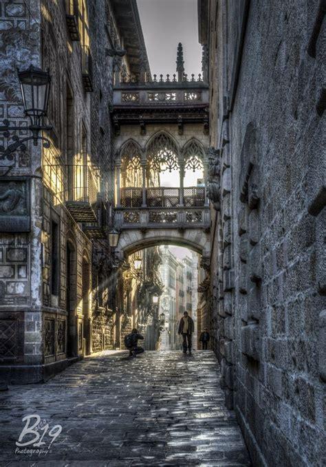barcelona gothic quarter the gothic quarter barcelona spain spain pinterest