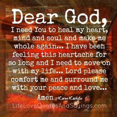 Dear God I Need You To Heal My Heart Mind And Soul And