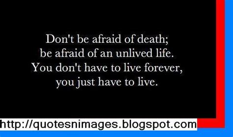 don t live for your obituary books quotes and sayings quotes on fear