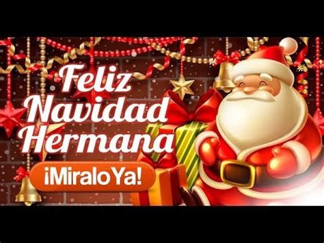 imagenes feliz navidad hermanita feliz navidad hermana etiquetate net youtube
