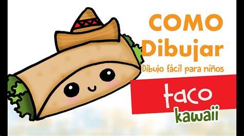 imagenes de tacos kawaii como dibujar taco kawaii youtube