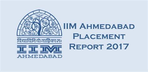 Iim Ahmedabad Cut 2017 For Mba by Iim A Placement Report 2017 Highest Salary At Rs 53 Lakh