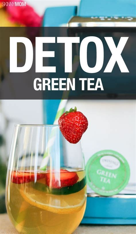 Is Green Tea For Detox by 17 Best Images About Fruit Waters On The