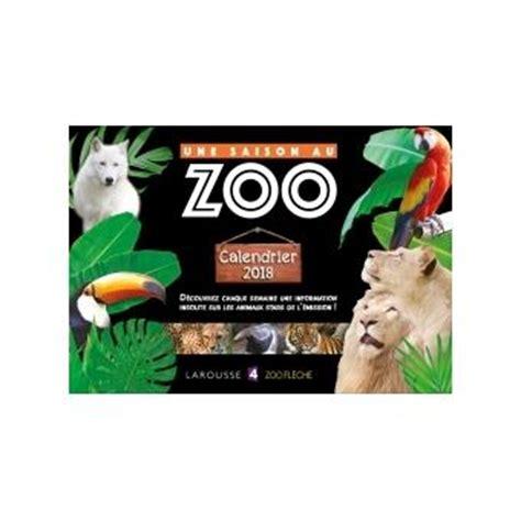 Calendrier 2018 Fnac Calendrier 2018 Une Saison Au Zoo Broch 233 Collectif