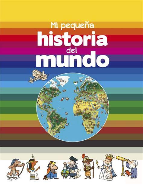 historia del mundo en 0241216648 mi peque 241 a historia del mundo literatura infantil y juvenil sm