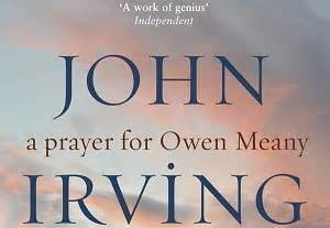A Prayer For Owen Meany Essay by Owen Meany Book Review