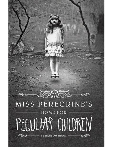 miss peregrine s home for peculiar child ransom riggs