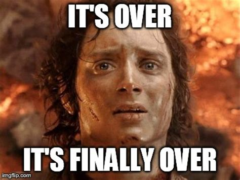 Over It Meme - its finally over meme imgflip