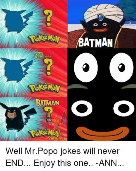 Popo Meme - batman o o atman well mrpopo jokes will never end enjoy