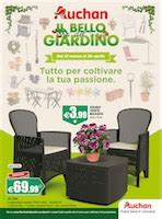 offerte giardino auchan auchan quot il bello giardino quot volantinoweb