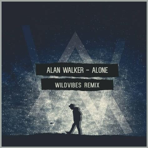 alan walker dj alone alan walker alone wildvibes remix mix166 listen to
