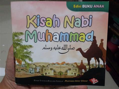 Sejarah Hidup Nabi Muhammad Dan Para Sahabat Ibnu Qoyyim Al Jauzai 1 buku anak kisah nabi muhammad shallallahu alaihi wa