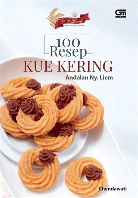 100 Resep Kue Dan Roti bukukita 100 resep kue kering andalan ny liem