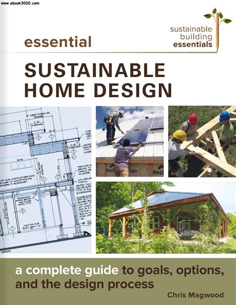 home design guide essential sustainable home design a complete guide to goals options and the design process