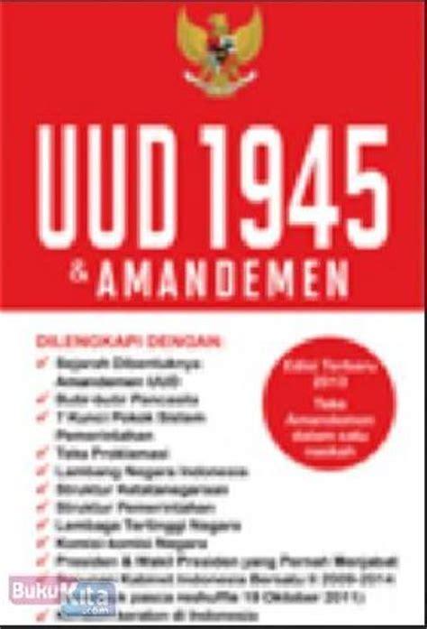Terlengkap Uud 1945 Dan Amandemen bukukita uud 1945 amandemen toko buku