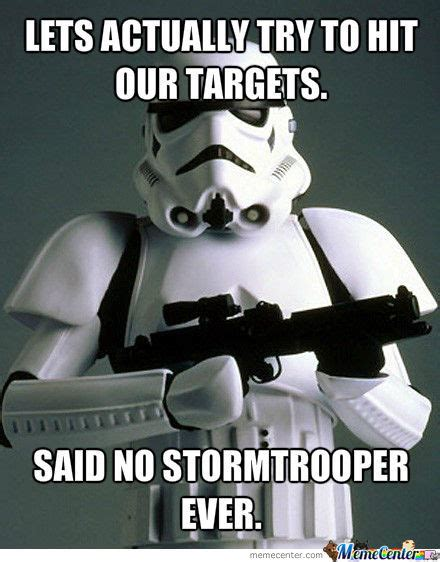 Stormtrooper Meme - oh storm troopers by fightmeirl meme center