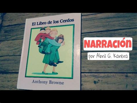 el libro de los cerdos by anthony browne el libro de los cerdos anthony browne narraci 243 n youtube