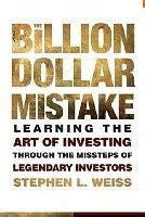 the weiss book review the billion dollar mistake by stephen weiss book review market folly