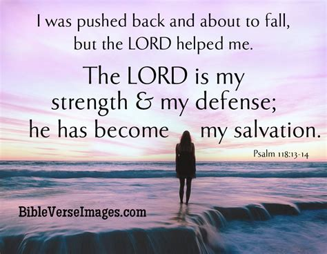 Bible Verse About Strength Psalm 118 13 14 Bible Verse Bible Quotes Strength
