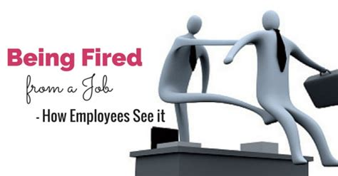 being fired from a 11 ways how employees see it