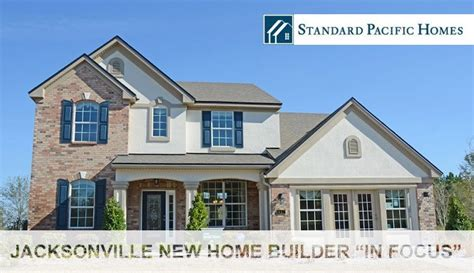 standard pacific homes jacksonville new home builder quot in