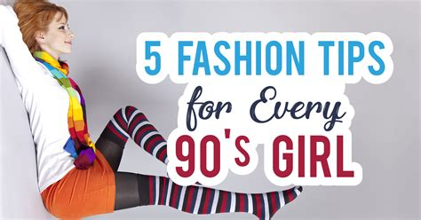5 And Style Tips You Must About by 5 Fashion Tips For Every 90 S